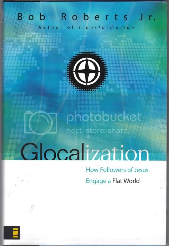 Glocalization How Followers of Jesus Engage a Flat World Church Growth
