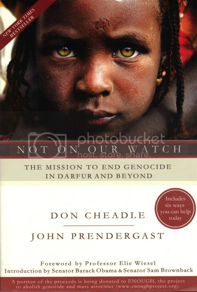 Not on Our Watch Mission to End Genocide in Darfur & Beyond Cheadle Prendergast
