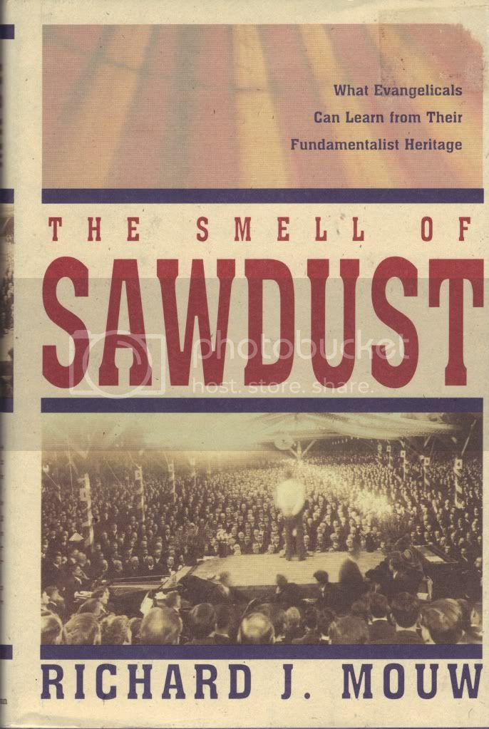 Smell of Sawdust Richard Mouw Christian Living Fundamentalist Evangelicals