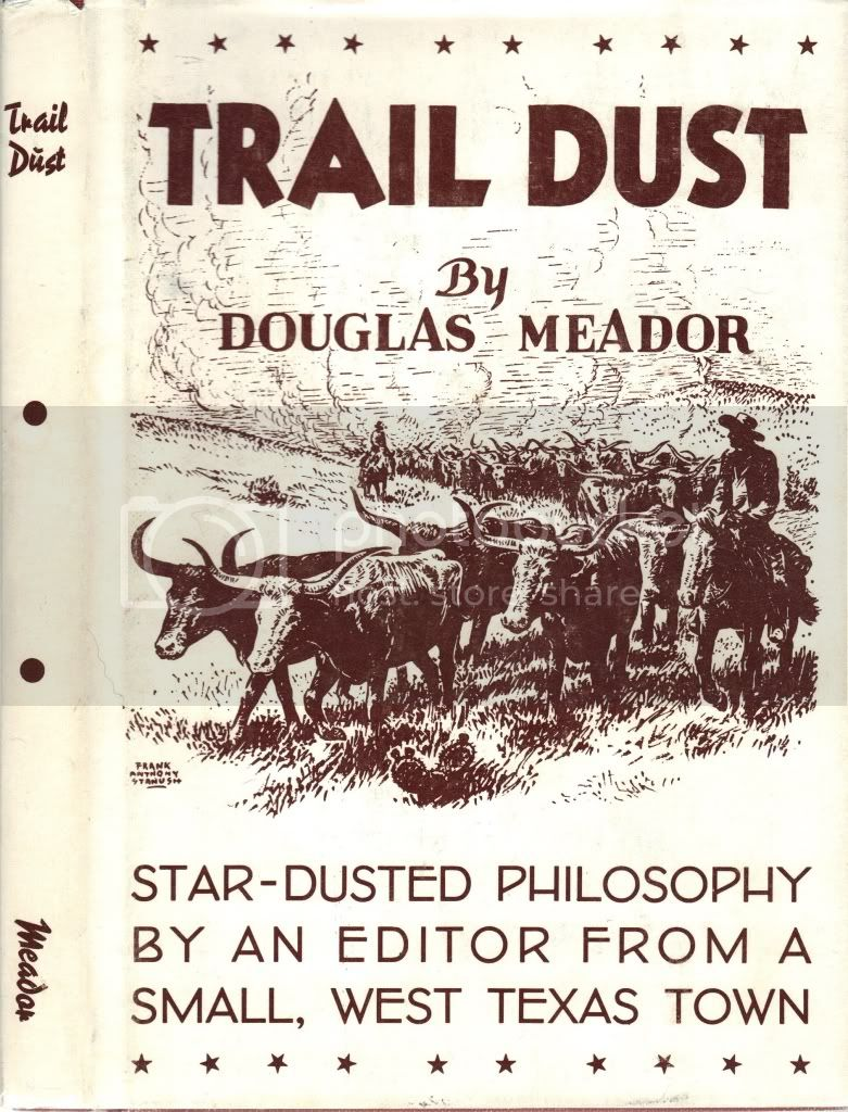 Trail Dust: Friendly, Heart-Warming, Star-Dusted Philosophy By the Sage of Matador