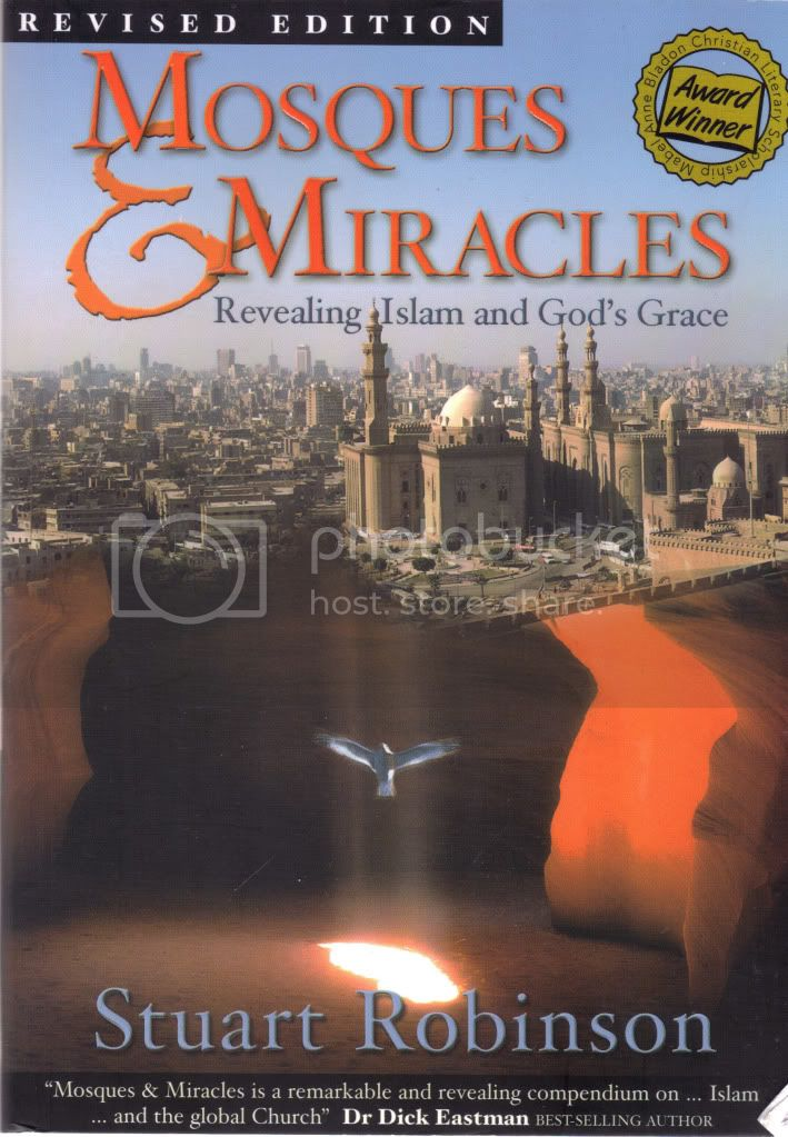 Mosques & Miracles Revealing Islam and God's Grace Stuart Robinson Missiology PB