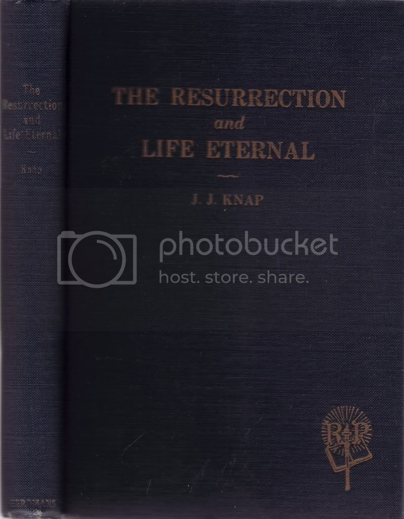 The Resurrection & Life Eternal JJ Knap New Body New Heavens & Earth Apologetics