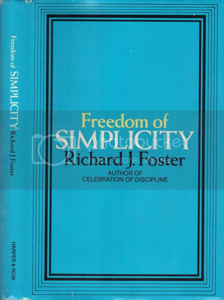 Freedom of Simplicity Richard J Foster Christian Living & Disciplines